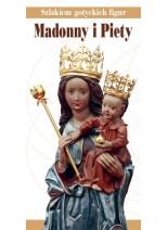 SZLAKIEM GOTYCKICH FIGUR – MADONNY I PIETY