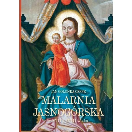 MALARNIA JASNOGÓRSKA W XVII I XVIII WIEKU